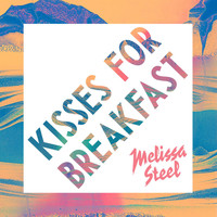 Melissa Steel - Kisses For Breakfast (feat. Popcaan)