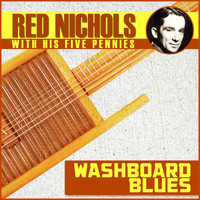 Red Nichols - Washboard Blues