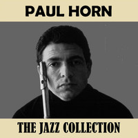 Paul Horn - The Jazz Collection