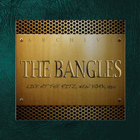 The Bangles - Live at the Ritz, New York, 1984 (Fm Broadcast)