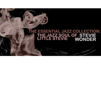 Stevie Wonder - The Essential Jazz Collection: The Jazz Soul of Little Stevie