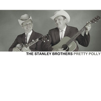 The Stanley Brothers - Pretty Polly