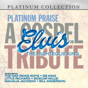 Various Artists - A Gospel Tribute to Elvis: The Righteous