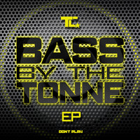 TC - Bass by the Tonne EP