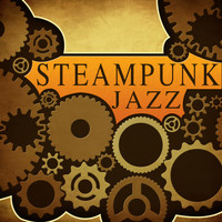 Steampunk - Jazz (Original Steampunk Soundtrack)