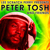 Peter Tosh - Lee Scratch Perry Presents Peter Tosh & Friends