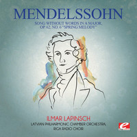 "Felix Mendelssohn - Mendelssohn: Song Without Words in a Major, Op. 62, No. 6 ""Spring Melody""(Digitally Remastered)"