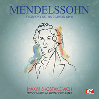 Felix Mendelssohn - Mendelssohn: Symphony No. 1 in C Minor, Op. 11 (Digitally Remastered)