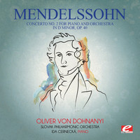 Felix Mendelssohn - Mendelssohn: Concerto No. 2 for Piano and Orchestra in D Minor, Op. 40 (Digitally Remastered)