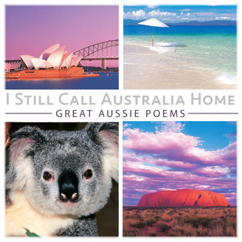 Various Artists - I Still Call Australia Home: Great Aussie Poems