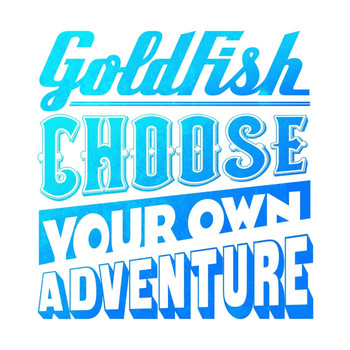 Goldfish - Choose Your Own Adventure - EP