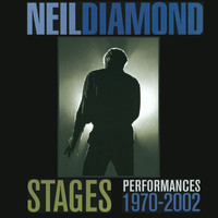 Neil Diamond - Stages: Performances 1970-2002