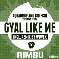 Aquadrop - Gyal Like Me - Single