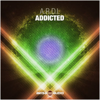 A.R.D.I. - Addicted