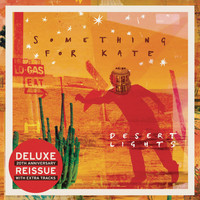 Something For Kate - Desert Lights (Deluxe Edition)