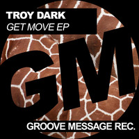 Troy Dark - Get Move