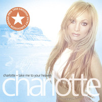 Charlotte Nilsson - Take Me To Your Heaven