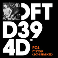 FCL - It's You (2014 Remixes)