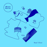 Miami Horror - Real Slow (EP)