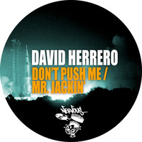 David Herrero - Don't Push Me / Mr. Jackin'