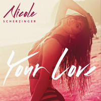 Nicole Scherzinger - Your Love (Remix) - EP