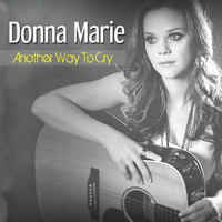 Donna Marie - Another Way to Cry