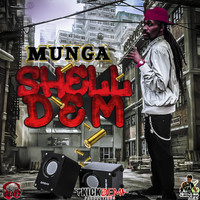 Munga - Shell Dem (Explicit)