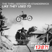 The Thrillseekers Vs Standerwick - Like They Used To