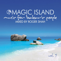Roger Shah - Magic Island - Music for Balearic People, Vol. 5