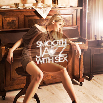 Various Artists - Smooth Jazz With Sex