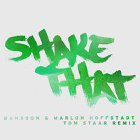 Dansson & Marlon Hoffstadt - Shake That (Tom Staar Remix; Radio Edit)