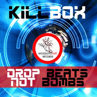 Killbox - Drop Beats Not Bombs