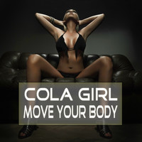 Cola Girl - Move Your Body