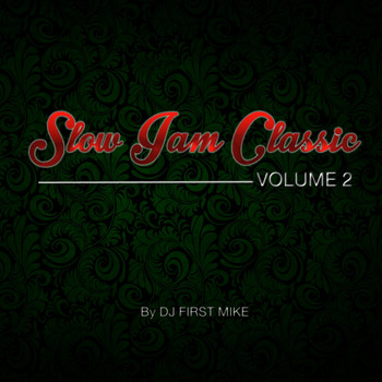 Dj First Mike - Slow Jam Classic, Vol. 2