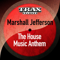 Marshall Jefferson - The House Music Anthem (Remastered)
