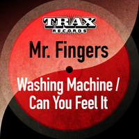 Mr. Fingers - Washing Machine / Can You Feel It (Remastered)