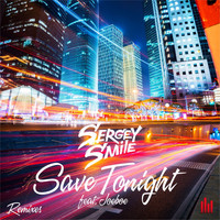 Sergey Smile - Save Tonight (Remixes)