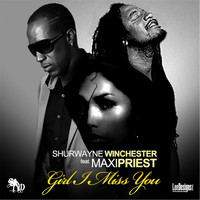 Shurwayne Winchester - Girl I Miss You (feat. Maxi Priest)