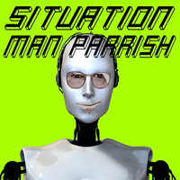 Man Parrish - Situation