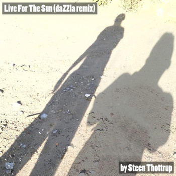 Steen Thottrup - Live for the Sun (Dazzla Remix)