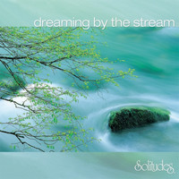 Dan Gibson's Solitudes - Dreaming by the Stream