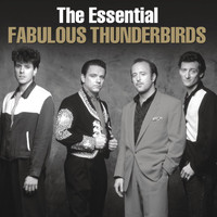 The Fabulous Thunderbirds - The Essential Fabulous Thunderbirds