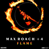 Max Roach + 4 - Flame (Explicit)