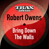 Robert Owens - Bring Down the Walls (Remastered)