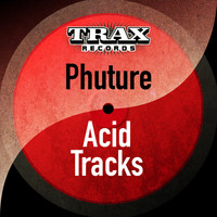 Phuture - Acid Tracks (Remastered)