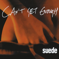 Suede - Can't Get Enough