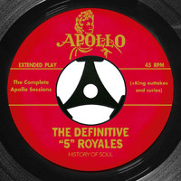 "The ""5"" Royales - The Definitive ""5"" Royales: The Complete Apollo Recordings"