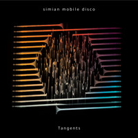 Simian Mobile Disco - Tangents