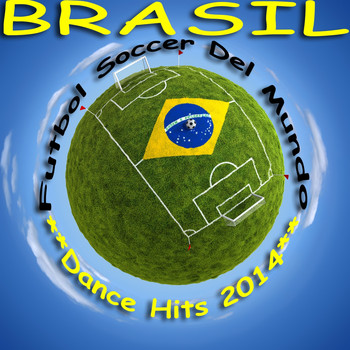 Various Artists - Brazil Futbol Soccer Del Mundo, Dance Hits 2014