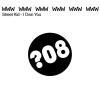Street Kid - I Own You